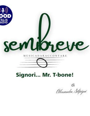 Semibreve - Signori... Mr. T-bone